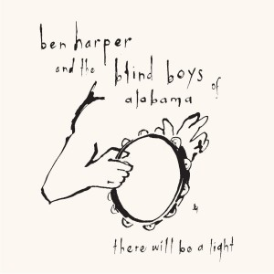 HARPER Ben  And The Blind Boys Of Alabama    - There will be a light