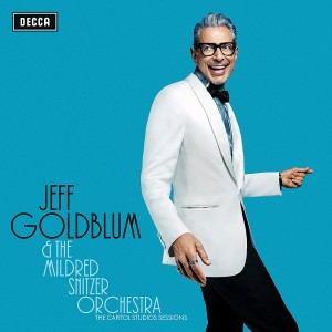 Jeff GOLDBLUM  And The Mildred Snitzer Orchestra - The Capitol Studio Session
